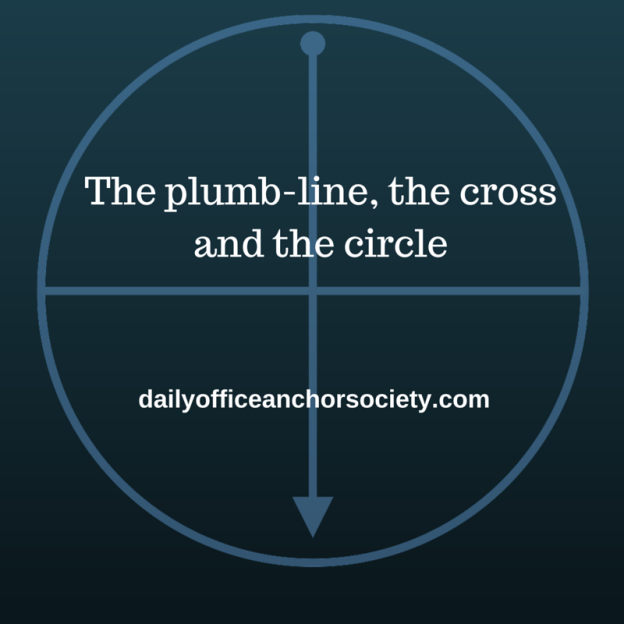 The plumb-line, the crossand the circle